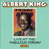 Albert King: Live Fabulous Forum 1972 *