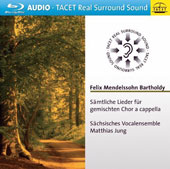 Mendelssohn: Complete Songs for mixed choir a capella / Sachsisches Vocalensemble, Matthias Jung [Blu-ray Audio]