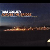 Tom Collier: Across the Bridge [Digipak]