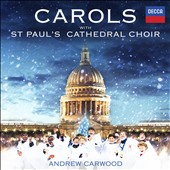 Carols with St Paul's Cathedral Choir - includes Silent Night, There is no rose, In the bleak mid-winter, Carol of the bells, Gaudete, O holy night, Carol of the Bells et al.