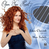Open Your Heart - songs for voice & guitar by Bizet, Blitzstein, Debussy, de Falla, Seiber, Villa-Lobos, Walton / Laura Claycomb, coloratura soprano; Marc Teicholz, guitar
