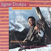 Jigme Drupka: Endless Songs from Bhutan