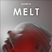 Boxed In (U.K.): Melt *