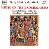 Early Music - Music of the Troubadours / Unicorn, Oni Wytars