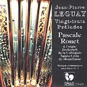 Leguay: 23 Preludes for Organ / Pascal Rouet