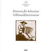 Konzerte f&#252;r Schweizer Volkmusikinstrumente / Zurich CO