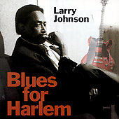 Larry Johnson (Blues): Blues for Harlem