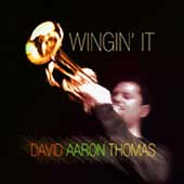 David Aaron Thomas (Trumpet): Wingin' It