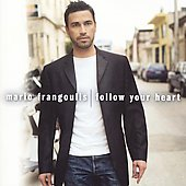 Mario Frangoulis: Follow Your Heart