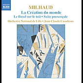 Milhaud: La Cr&eacute;ation du Monde, etc / Casadesus, et al