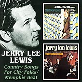 Jerry Lee Lewis: Country Songs for City Folk/Memphis Beat