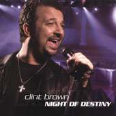 Clint Brown: Night of Destiny