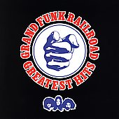Grand Funk Railroad: Greatest Hits [Remaster]