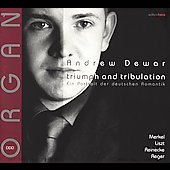 Triumph and Tribulation - Organ Music - Liszt, et al / Dewar