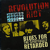 Revolution Riot: Blues for Spiritually Retarded