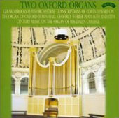 Two Oxford Organs - works by Wagner, Purcell, Bach, Pachelbel / Gerard Brooks, organ