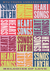 Heartsongs: Melodies of Love - Tunes from Broadway musicals and popular hits by Sondheim, Gershwin, Dylan, The Beatles, Bublé, Loesser & more / B.Y.U. Young Ambassadors [DVD]