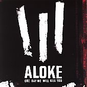 ALOKE: One Day We Will Kill You