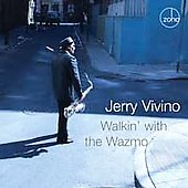 Jerry Vivino: Walkin' with the Wazmo *