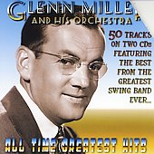 Glenn Miller: Glenn Miller's All Time Greatest Hits