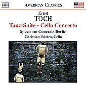 American Classics - Toch: Tanz-Suite, Cello Concerto