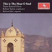 This is thy hour O Soul/Taylor, Jobe, Taylor Festival Choir