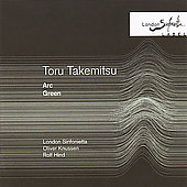 Takemitsu: Arc, Green / Hind, Knussen, London Sinfonietta