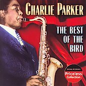 Charlie Parker (Sax): The Best of the Bird [Collectables]
