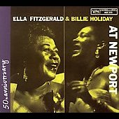 Ella Fitzgerald/Billie Holiday: Ella Fitzgerald & Billie Holiday at Newport