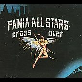 Fania All-Stars: Cross Over [Digipak]