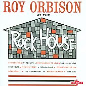 Roy Orbison: At the Rock House