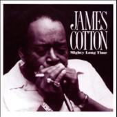 James Cotton (Harmonica): Mighty Long Time [Bonus Track]