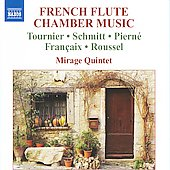 French Flute Chamber Music - Piern&eacute;, Fran&ccedil;aix, Roussel, etc / Mirage Quintet