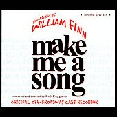 Rob Ruggiero/William Finn: Make Me a Song: The Music of William Finn [Original Off-Broadway Cast Recording]