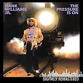 Hank Williams, Jr.: The Pressure Is On