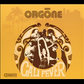 Orgone: Cali Fever [Digipak]
