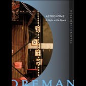 Richard Foreman/John Zorn (Composer): Astronome: A Night At the Opera