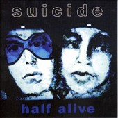 Suicide: Half Alive (Remastered And Re-Edited)