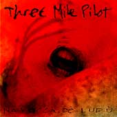 Three Mile Pilot: Na Vucca Do Lupu