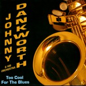 Johnny Dankworth & His Orchestra: Too Cool for the Blues
