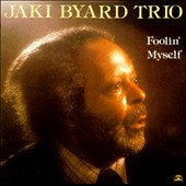 Jaki Byard: Foolin' Myself