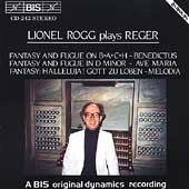 Reger: Fantasy & Fugue on B-A-C-H, etc / Lionel Rogg