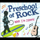 Preschool of Rock: When I'm Jumpin' [Digipak]