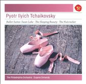 Tchaikovsky: Ballet Suites to Swan Lake; The Sleeping Beauty; The Nutcracker / Philadelphia Orchestra, Ormandy