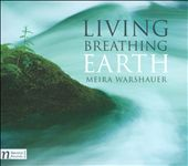 Works by Meira Warschauer: Living Breathing Earth
