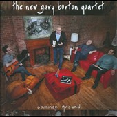 Gary Burton (Vibes)/The New Gary Burton Quartet: Common Ground
