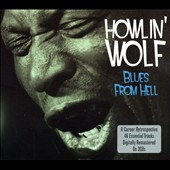 Howlin' Wolf: Blues From Hell [Digipak]