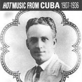 Various Artists: Hot Music from Cuba 1907-1936