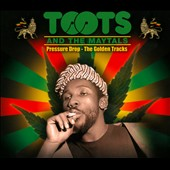 Toots & the Maytals: Pressure Drop: The Golden Tracks [Digipak]