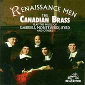 Renaissance Men - Gabrieli, Monteverdi, etc / Canadian Brass